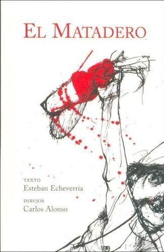Esteban Echeverria El Matadero